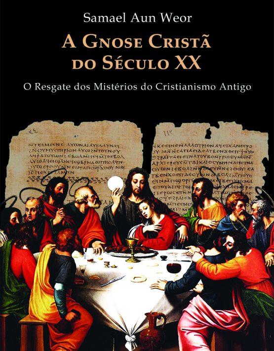 A GNOSE CRISTÃ DO SÉCULO XX